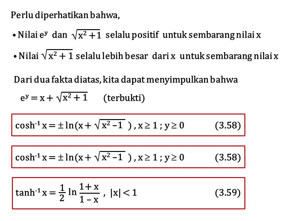      Perlu diperhatikan bahwa, x2 +1