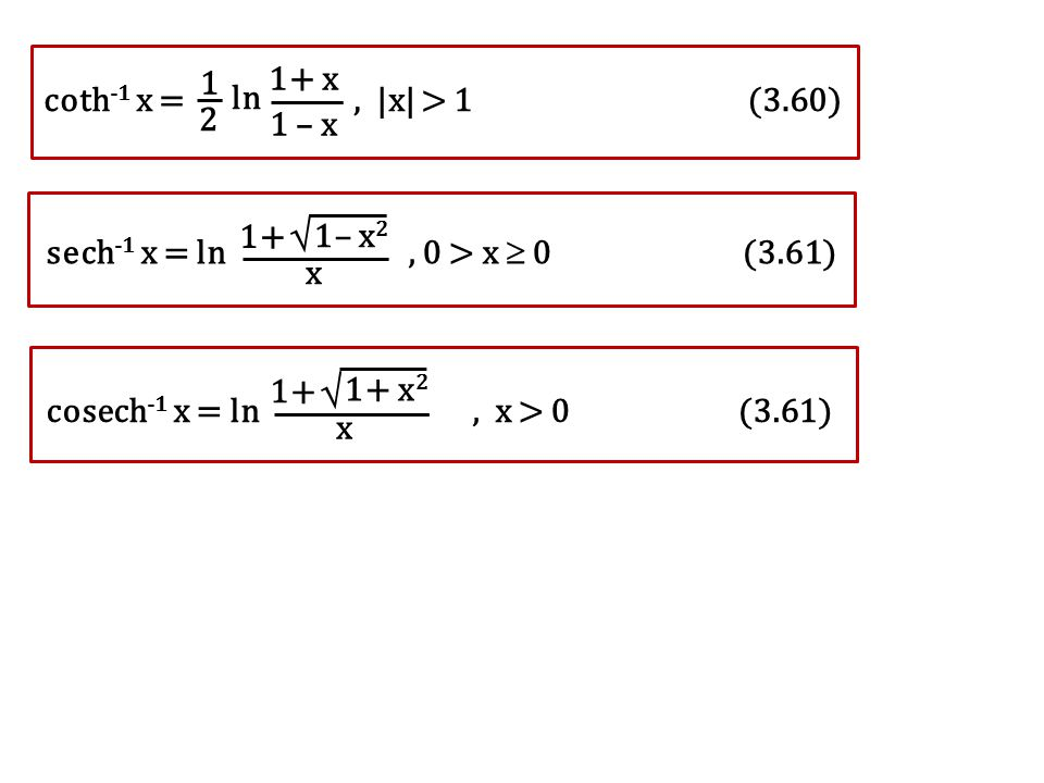   1+ x 1 coth-1 x = , |x| > 1 (3.60) ln 2 1 – x 1+ 1– x2