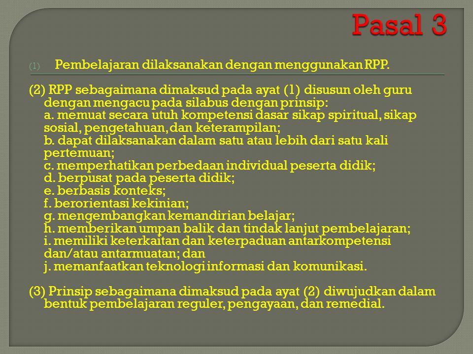 Pasal 3 Pembelajaran dilaksanakan dengan menggunakan RPP.