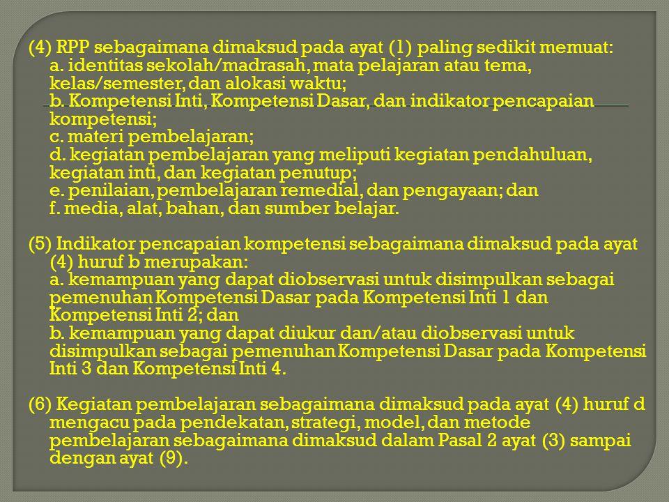 (4) RPP sebagaimana dimaksud pada ayat (1) paling sedikit memuat: a