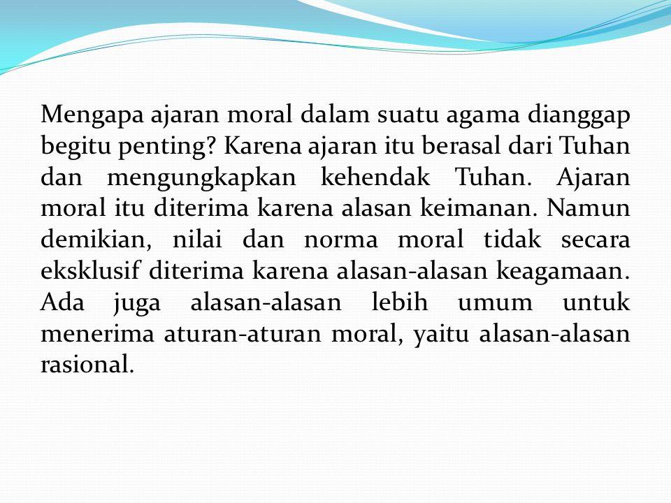 Mengapa ajaran moral dalam suatu agama dianggap begitu penting