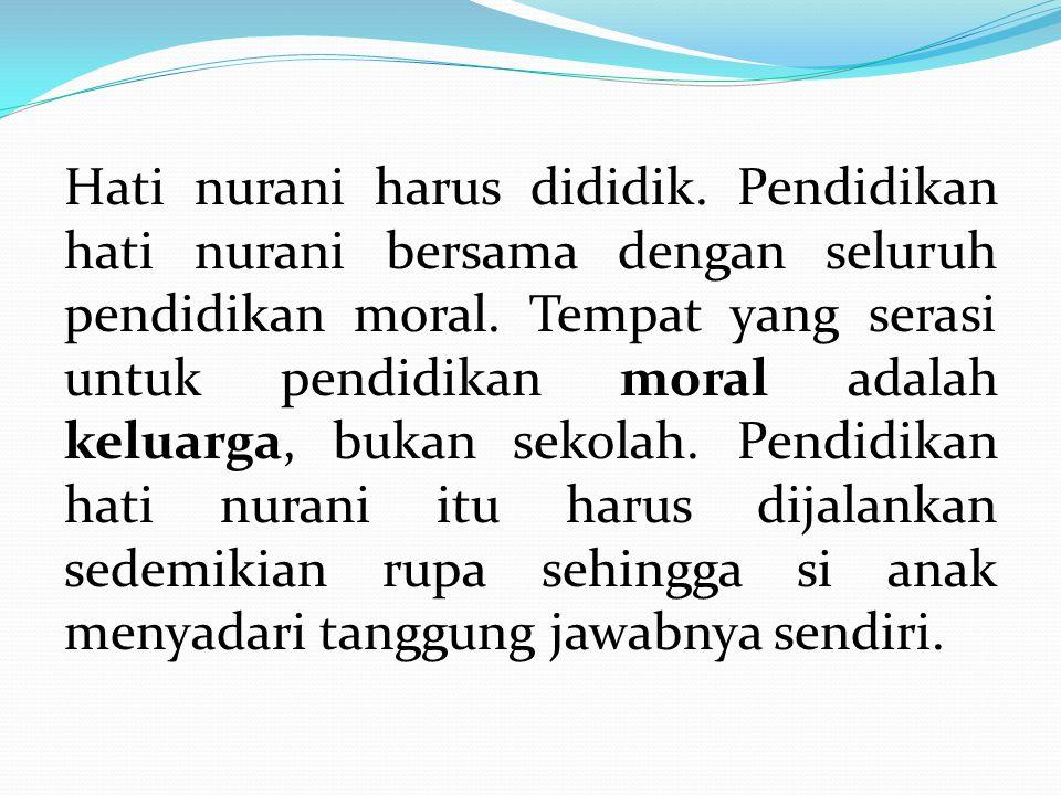 Hati nurani harus dididik