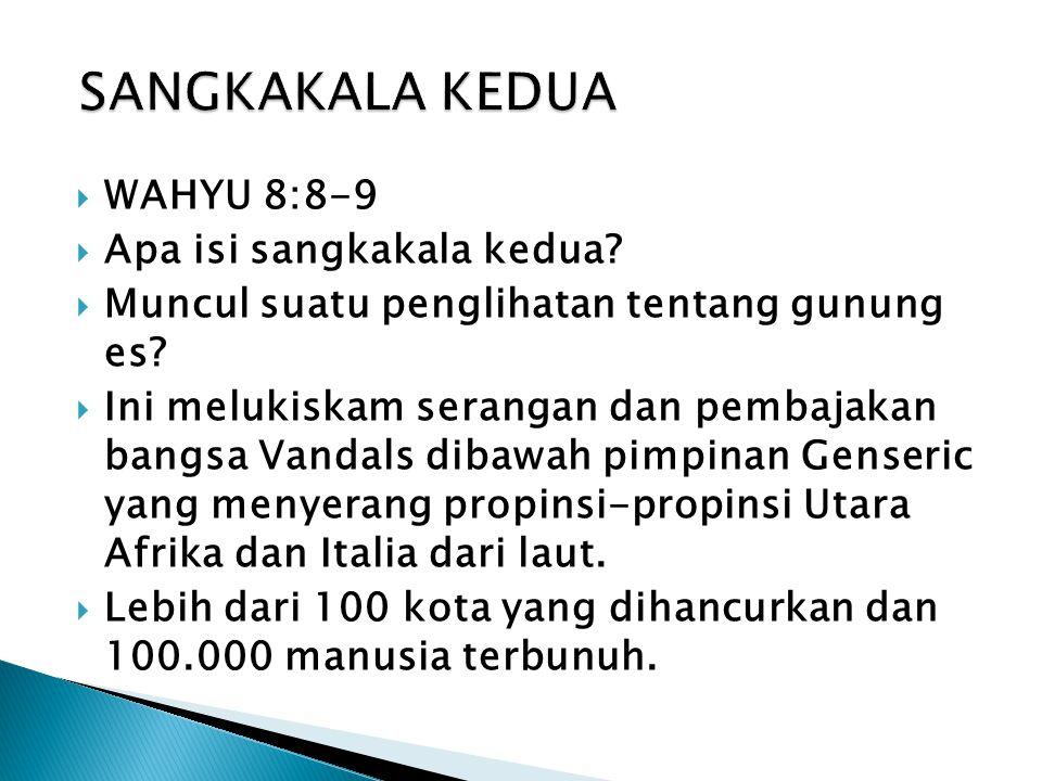 SANGKAKALA KEDUA WAHYU 8:8-9 Apa isi sangkakala kedua