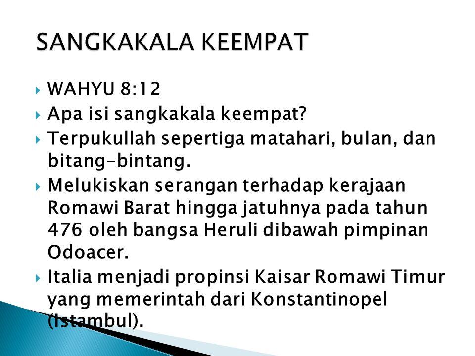SANGKAKALA KEEMPAT WAHYU 8:12 Apa isi sangkakala keempat