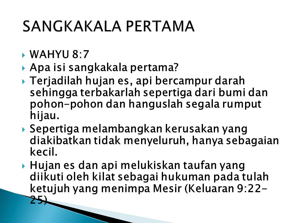 SANGKAKALA PERTAMA WAHYU 8:7 Apa isi sangkakala pertama