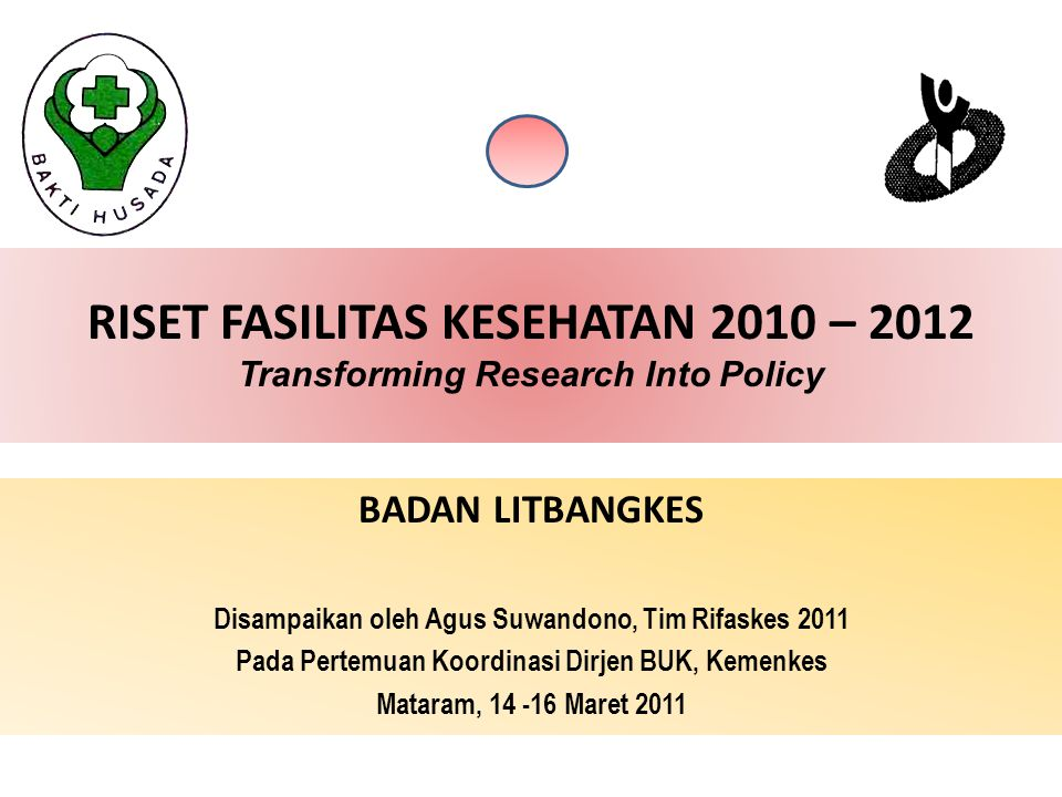 RISET FASILITAS KESEHATAN 2010 – 2012 Transforming Research Into Policy