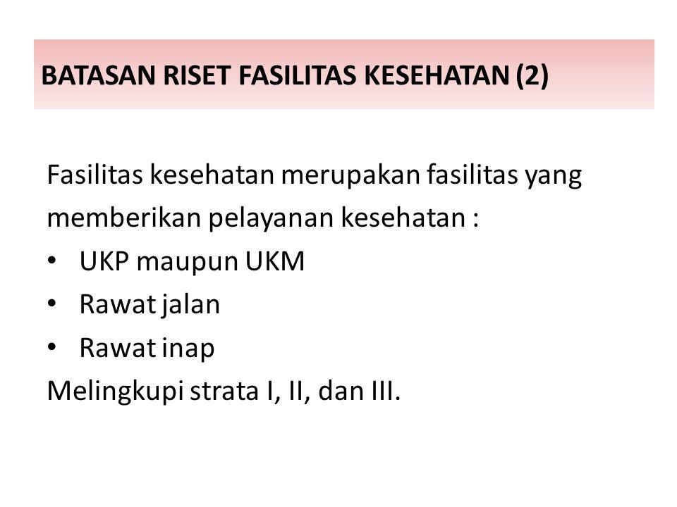 BATASAN RISET FASILITAS KESEHATAN (2)