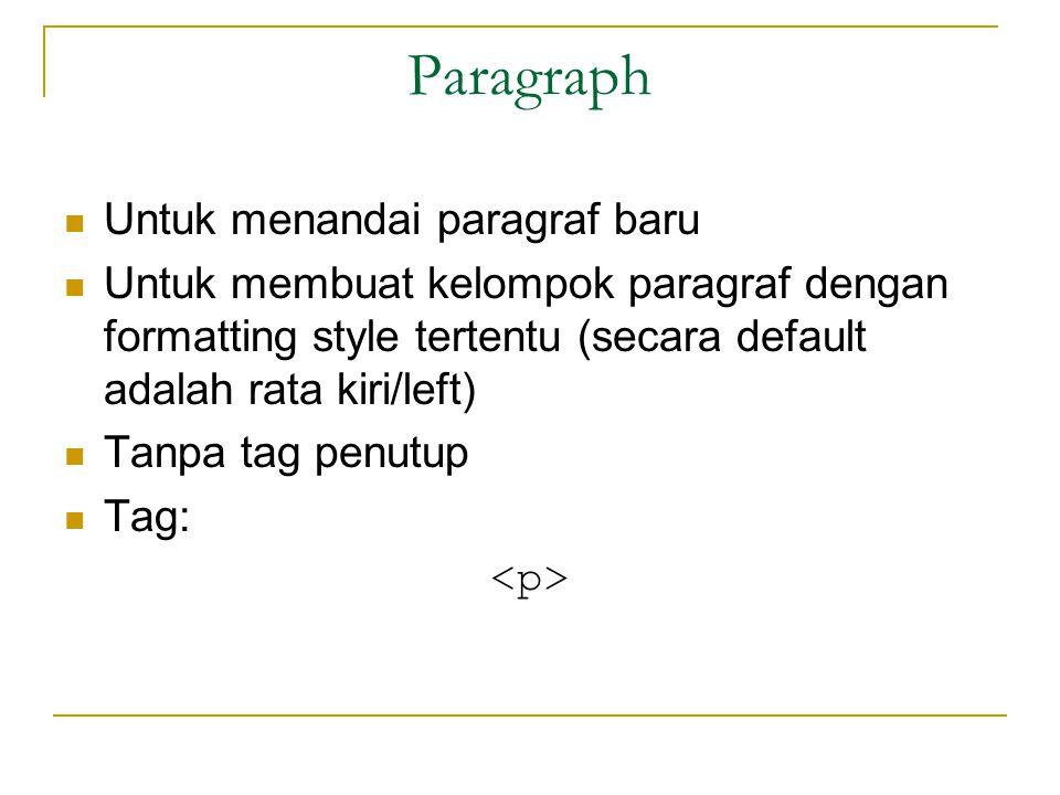 Paragraph Untuk menandai paragraf baru