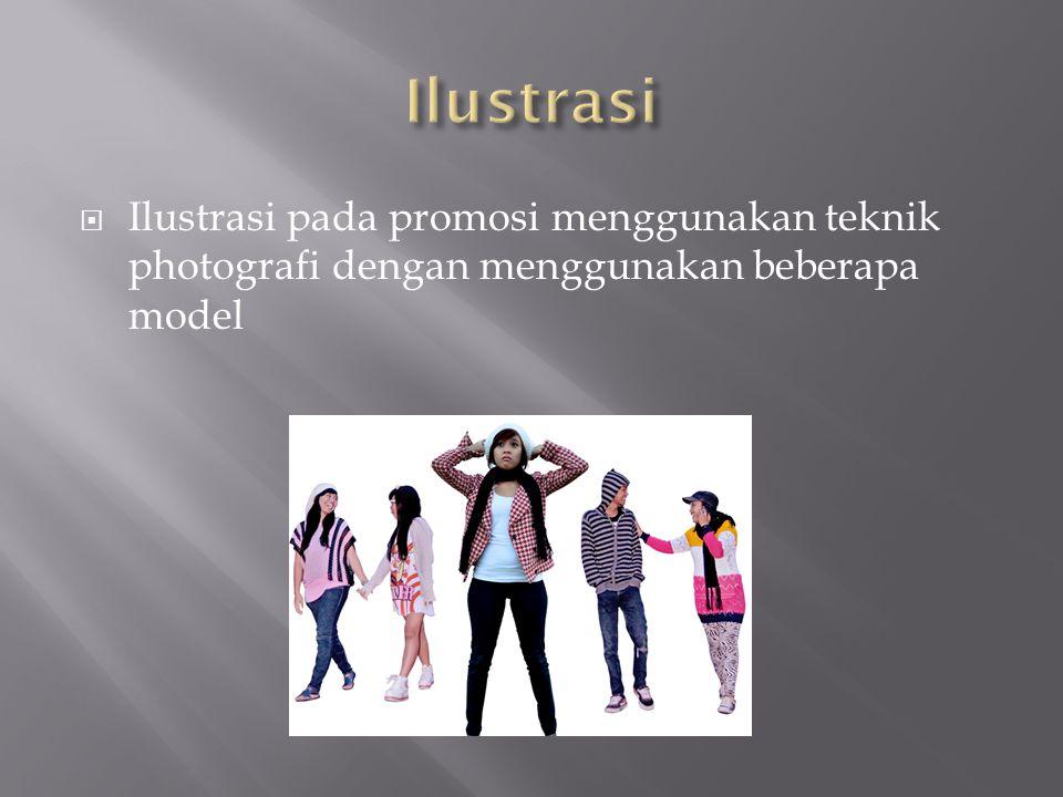 Ilustrasi Ilustrasi pada promosi menggunakan teknik photografi dengan menggunakan beberapa model
