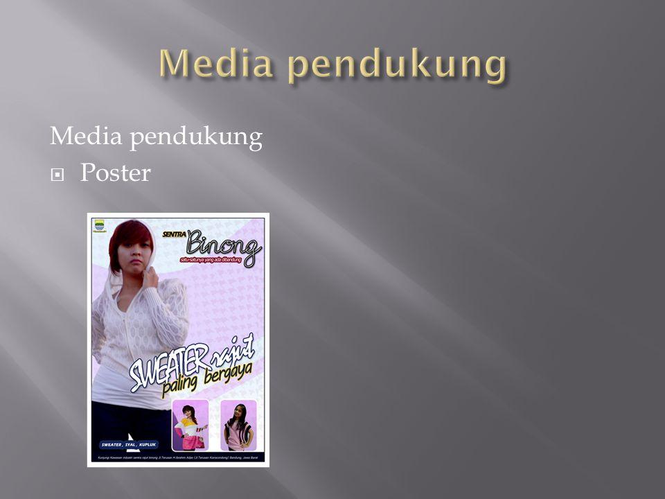 Media pendukung Media pendukung Poster
