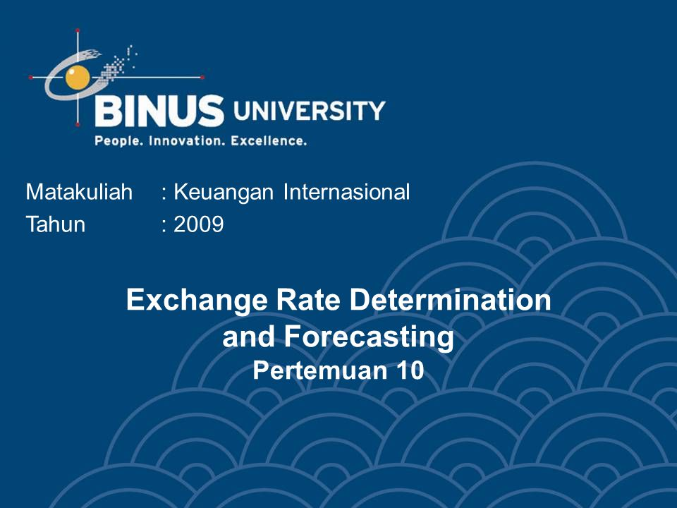 Exchange Rate Determination and Forecasting Pertemuan 10
