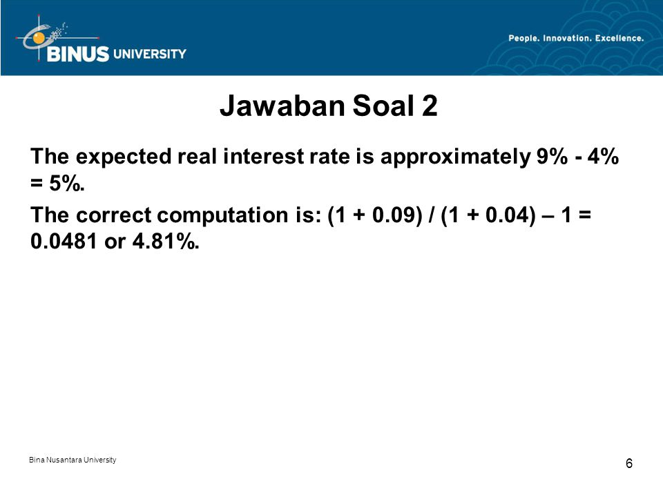 Jawaban Soal 2 The expected real interest rate is approximately 9% - 4% = 5%.