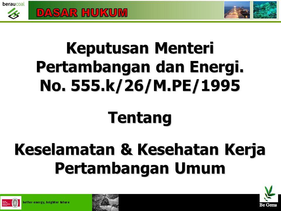 Keputusan Menteri Pertambangan dan Energi. No. 555.k/26/M.PE/1995