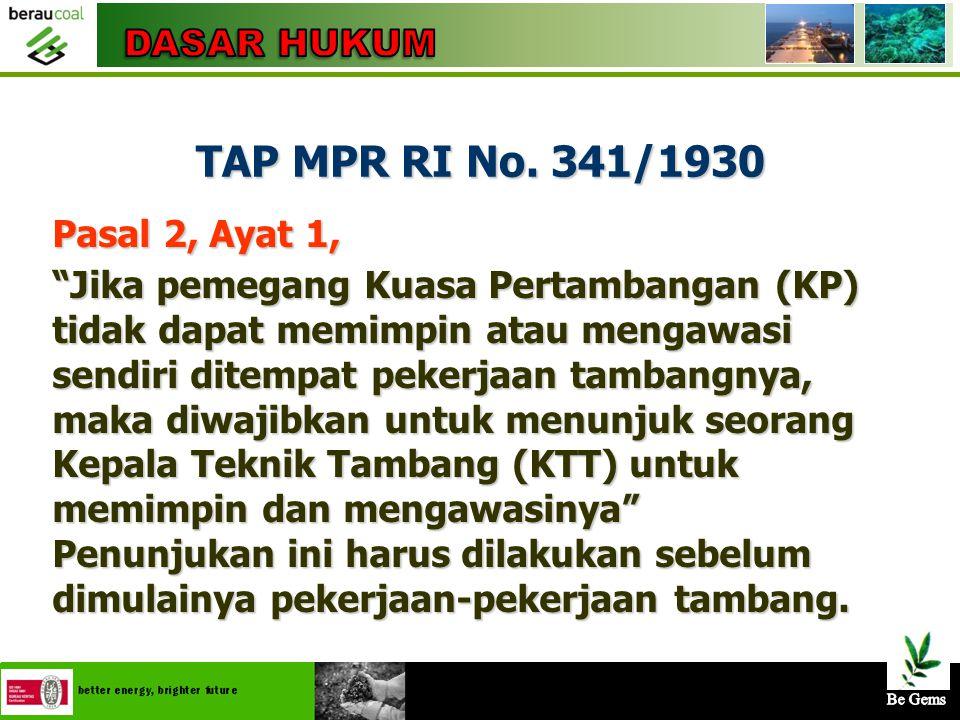 TAP MPR RI No. 341/1930 DASAR HUKUM Pasal 2, Ayat 1,