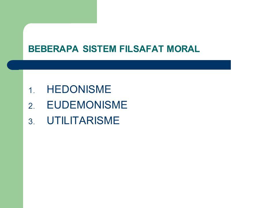BEBERAPA SISTEM FILSAFAT MORAL