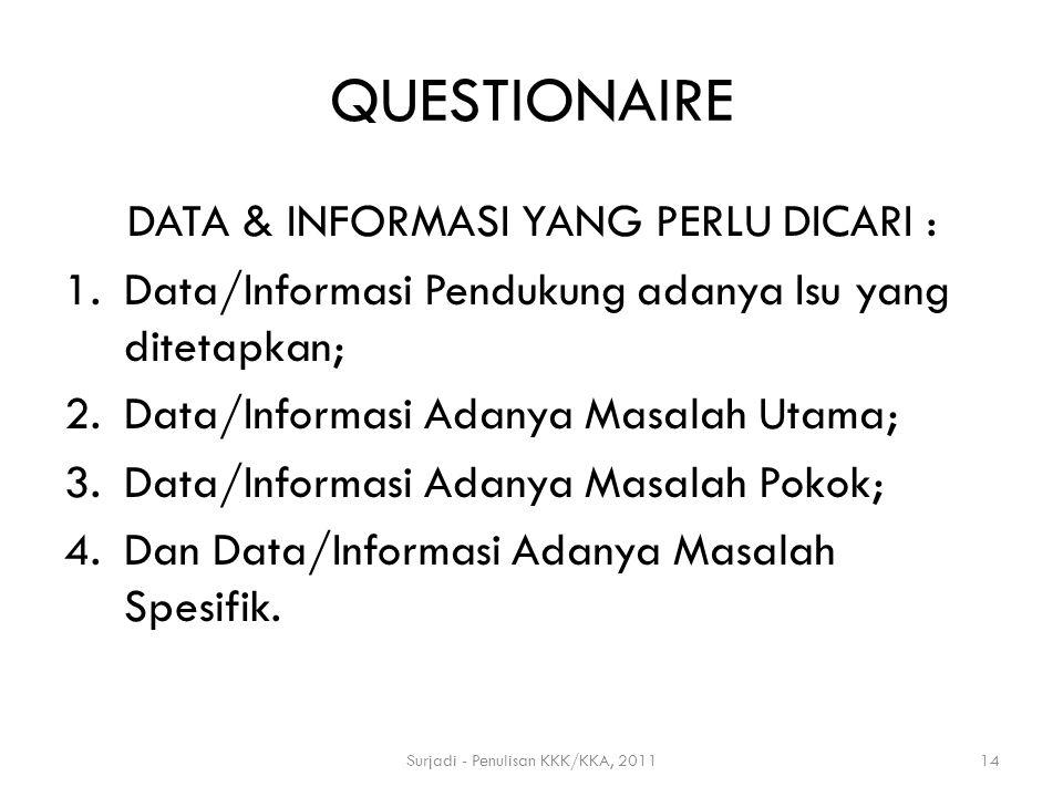 QUESTIONAIRE DATA & INFORMASI YANG PERLU DICARI :