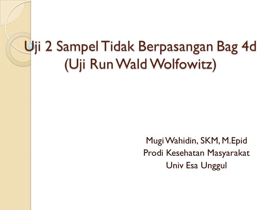 Uji 2 Sampel Tidak Berpasangan Bag 4d (Uji Run Wald Wolfowitz)