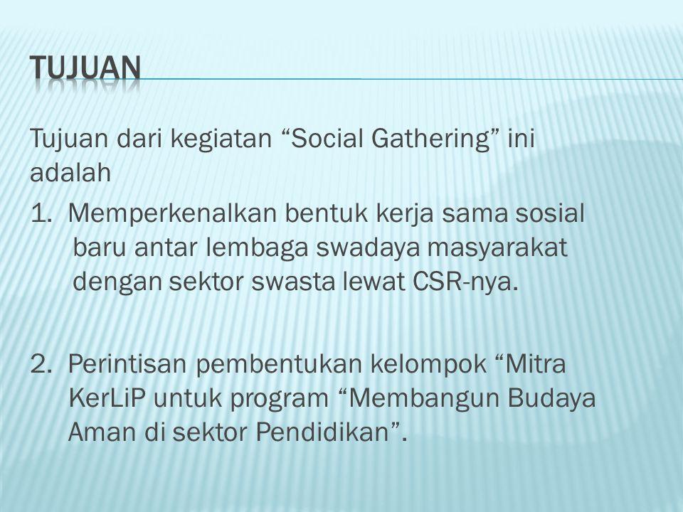 Tujuan Tujuan dari kegiatan Social Gathering ini adalah