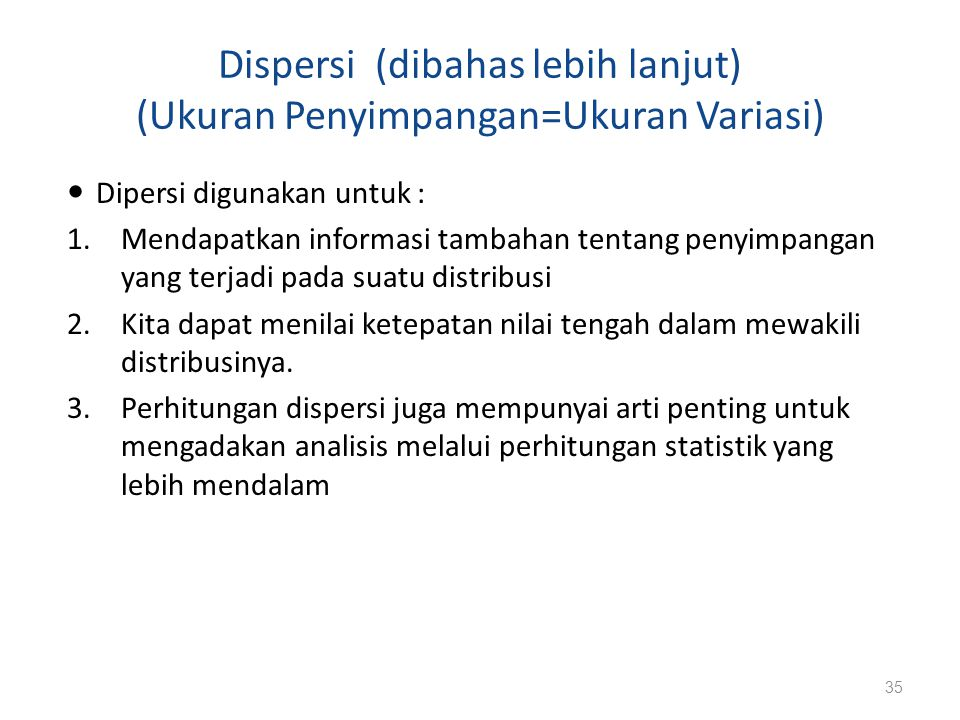 Dispersi (dibahas lebih lanjut) (Ukuran Penyimpangan=Ukuran Variasi)