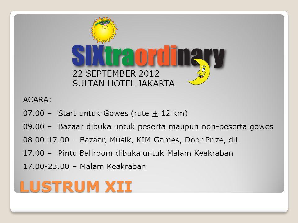 LUSTRUM XII 22 SEPTEMBER 2012 SULTAN HOTEL JAKARTA ACARA: