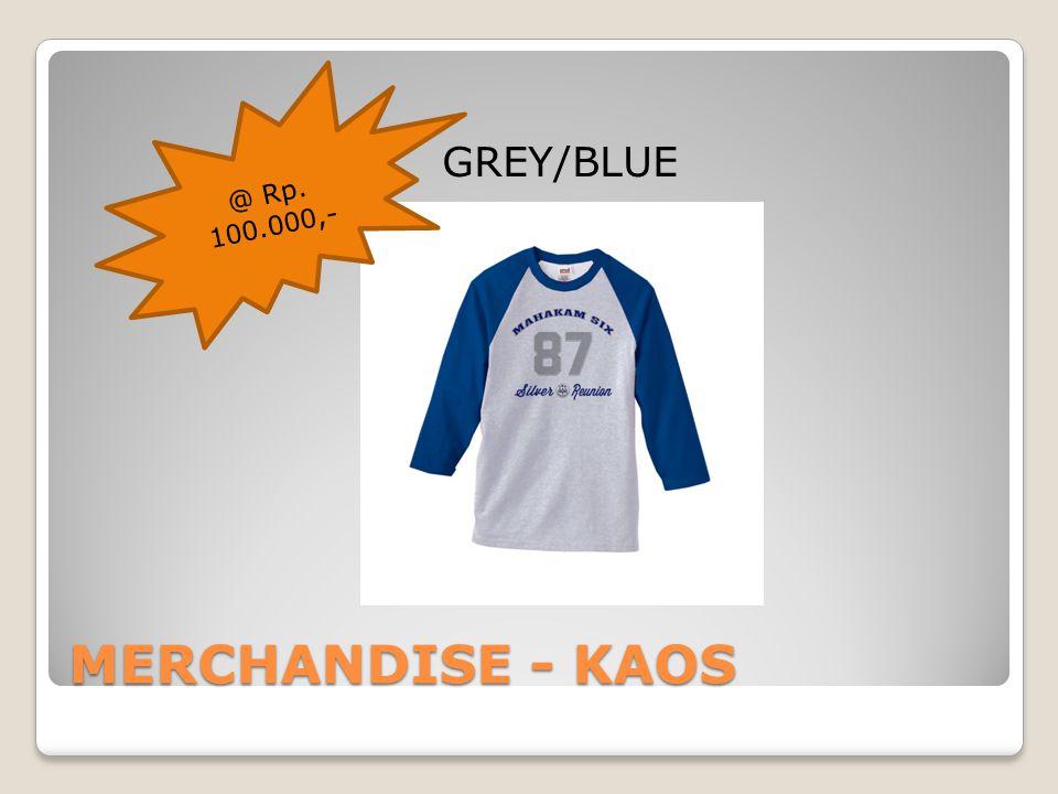 @ Rp. 100.000,- GREY/BLUE MERCHANDISE - KAOS