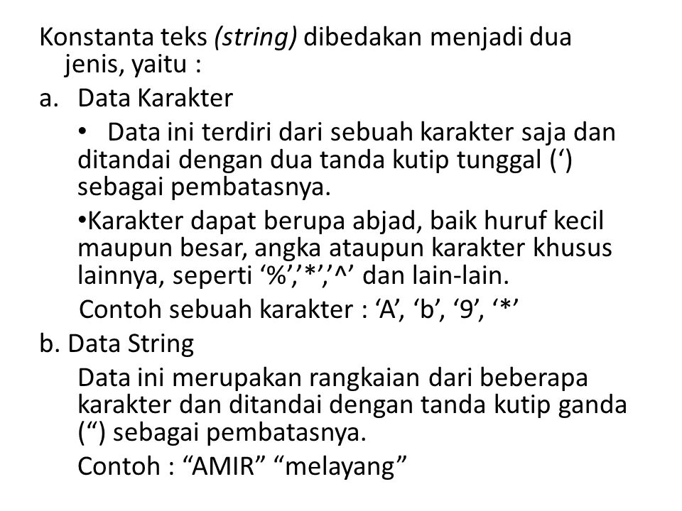 Konstanta teks (string) dibedakan menjadi dua jenis, yaitu :