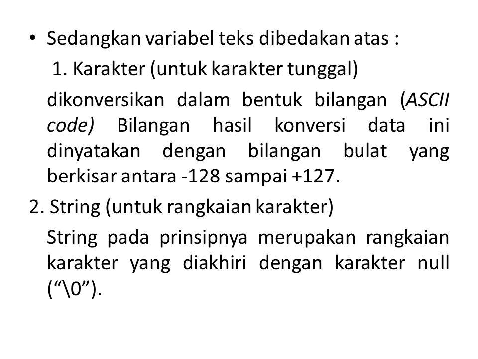Sedangkan variabel teks dibedakan atas :