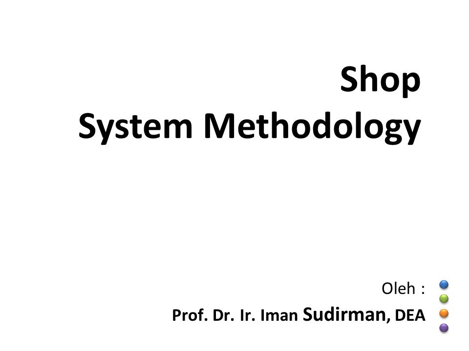 Shop System Methodology