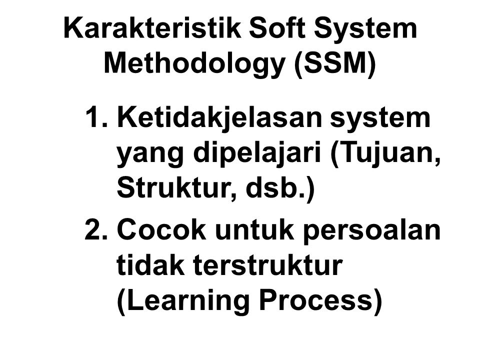 Karakteristik Soft System Methodology (SSM)