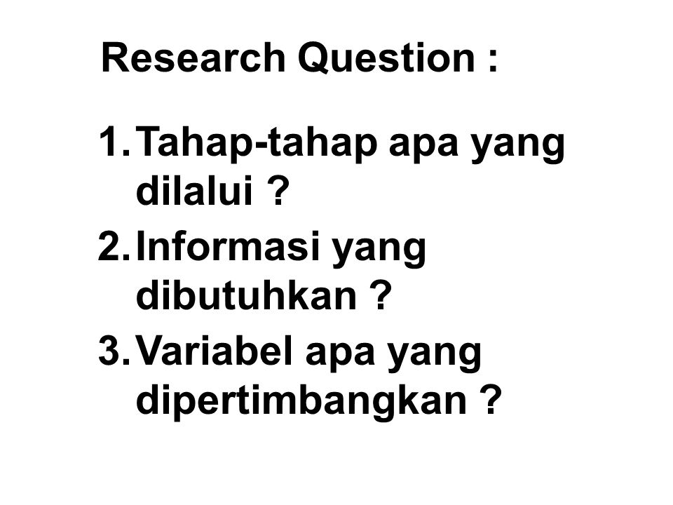 Research Question : Tahap-tahap apa yang dilalui .