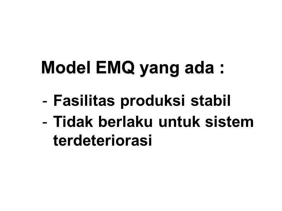 Model EMQ yang ada : Fasilitas produksi stabil