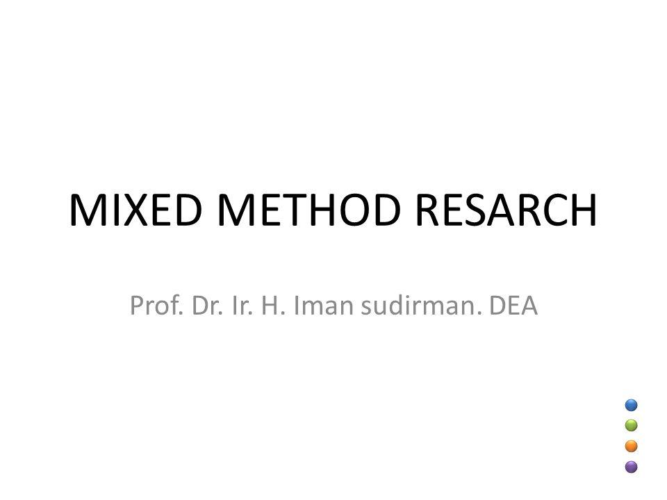 Prof. Dr. Ir. H. Iman sudirman. DEA