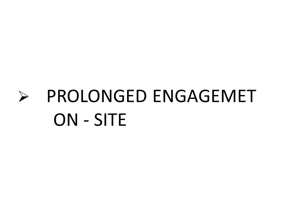 PROLONGED ENGAGEMET ON - SITE