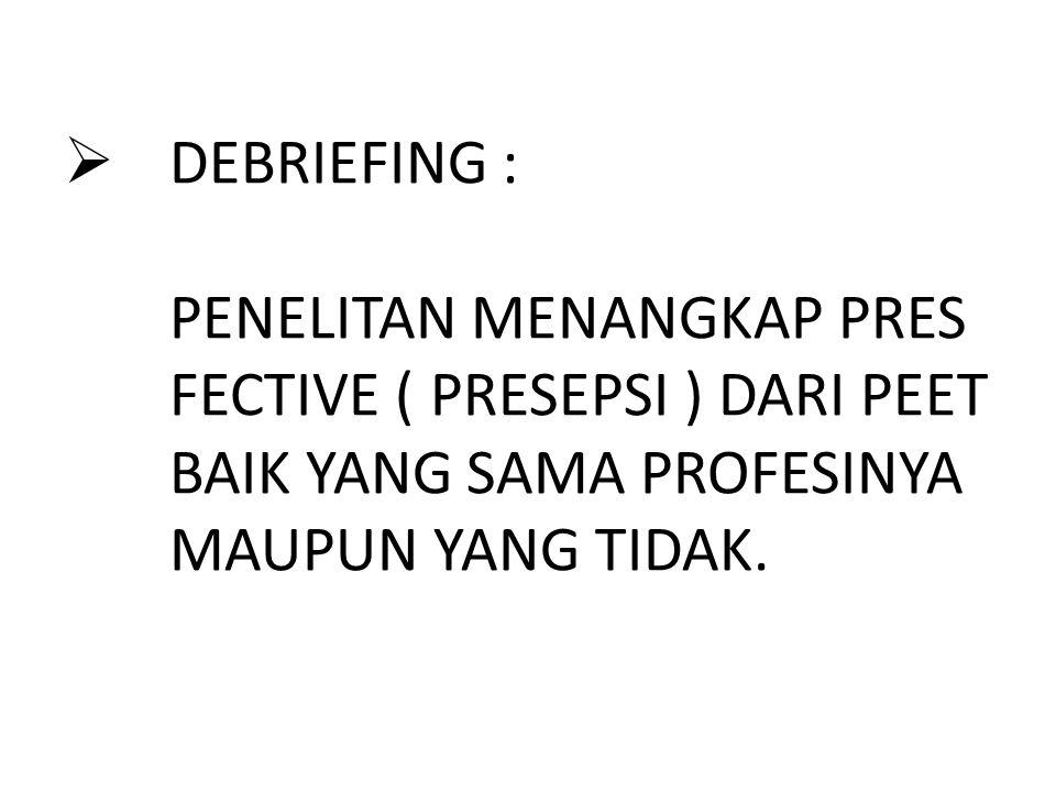DEBRIEFING :. PENELITAN MENANGKAP PRES. FECTIVE ( PRESEPSI ) DARI PEET