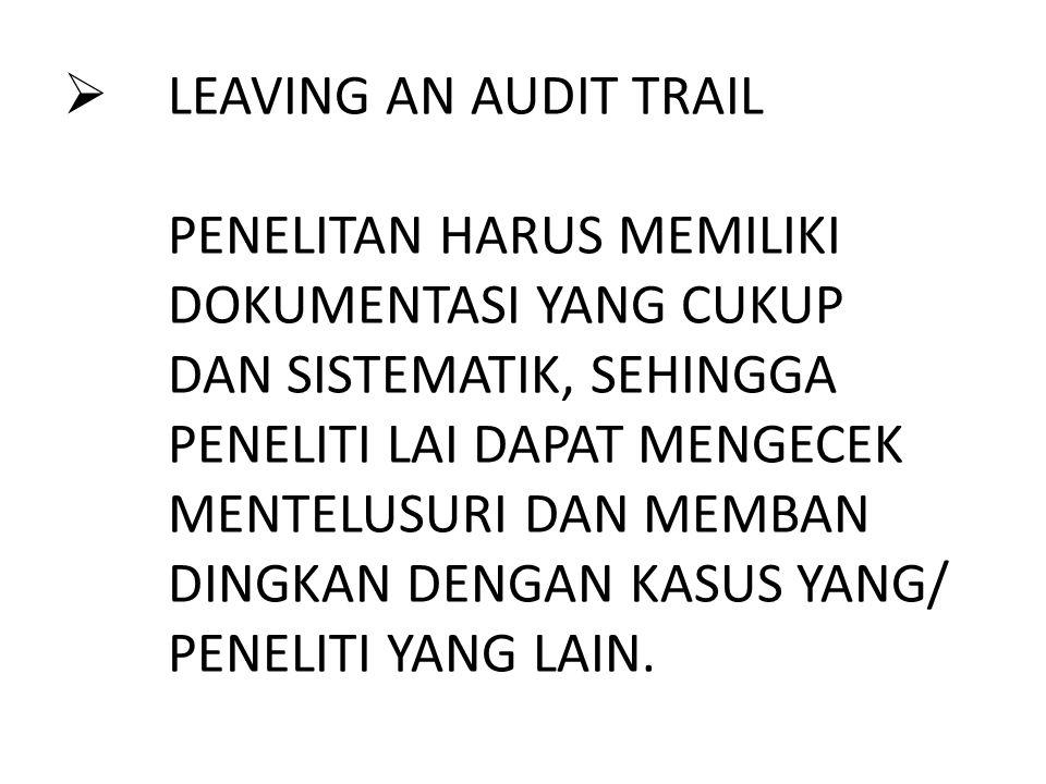 LEAVING AN AUDIT TRAIL. PENELITAN HARUS MEMILIKI