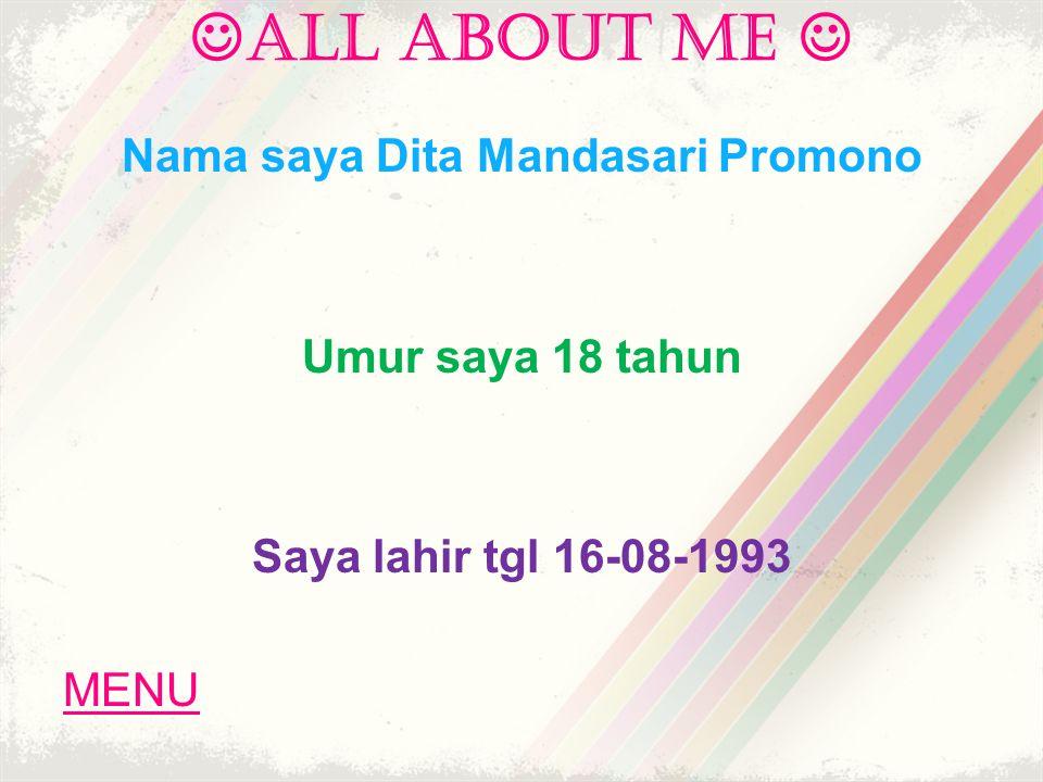 Nama saya Dita Mandasari Promono