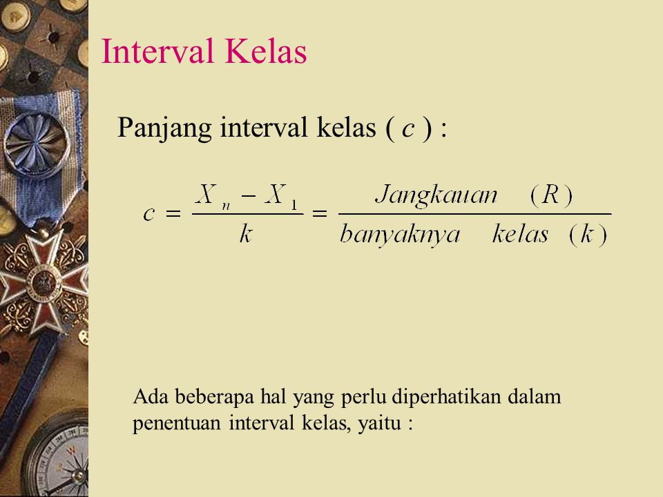 Interval Kelas Panjang interval kelas ( c ) :