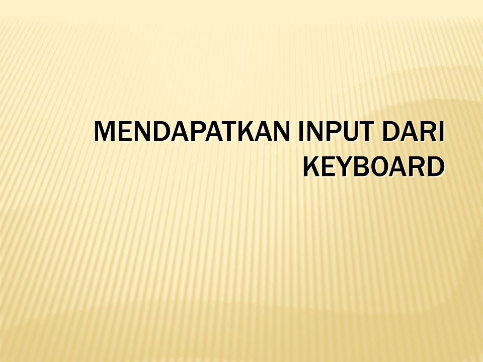 Mendapatkan input dari keyboard