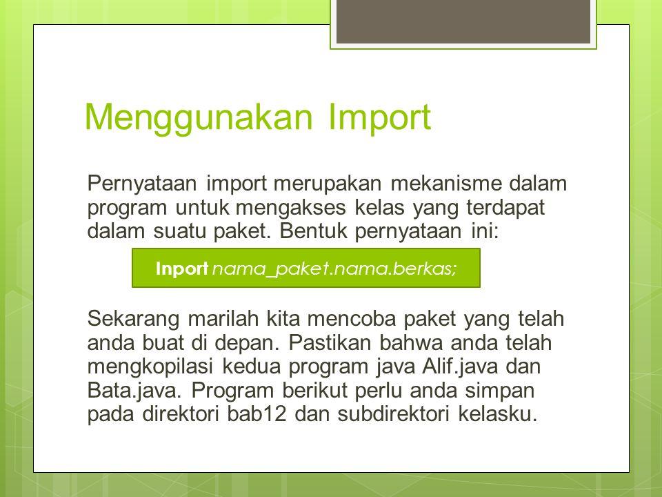 Inport nama_paket.nama.berkas;