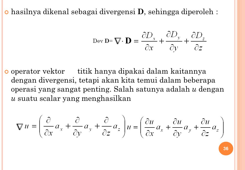 hasilnya dikenal sebagai divergensi D, sehingga diperoleh :