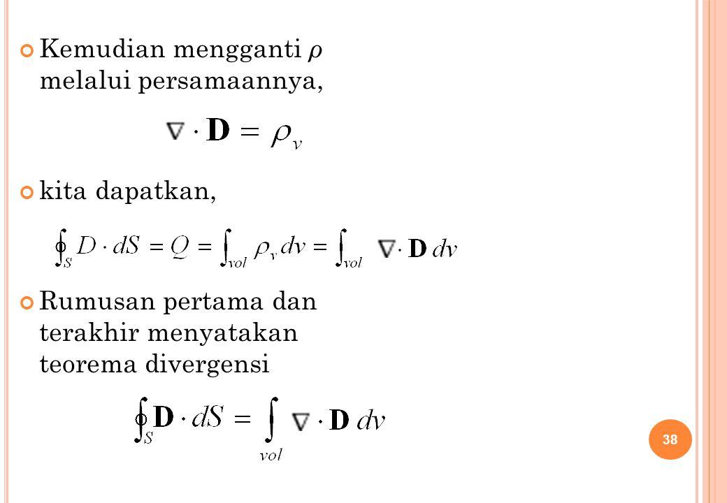 Kemudian mengganti ρ melalui persamaannya,