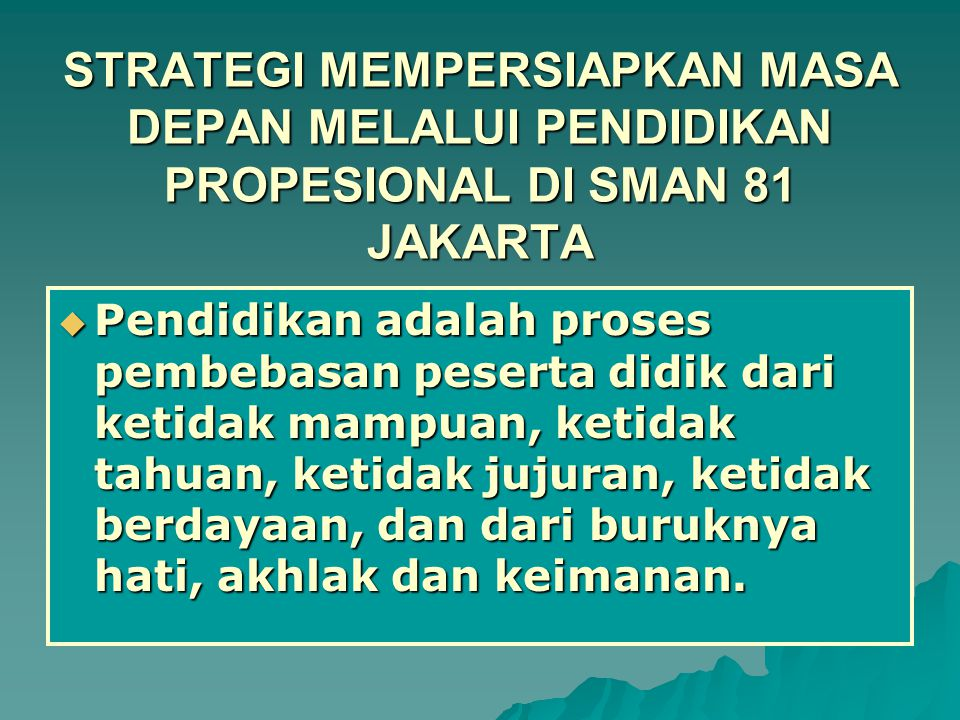 STRATEGI MEMPERSIAPKAN MASA DEPAN MELALUI PENDIDIKAN PROPESIONAL DI SMAN 81 JAKARTA