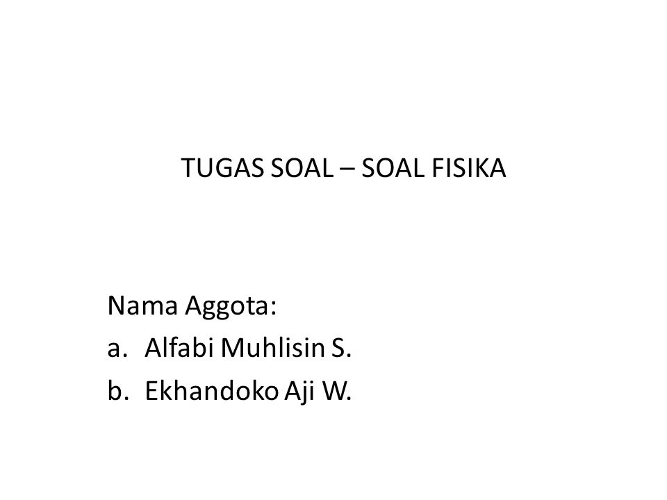 Nama Aggota: Alfabi Muhlisin S. Ekhandoko Aji W.