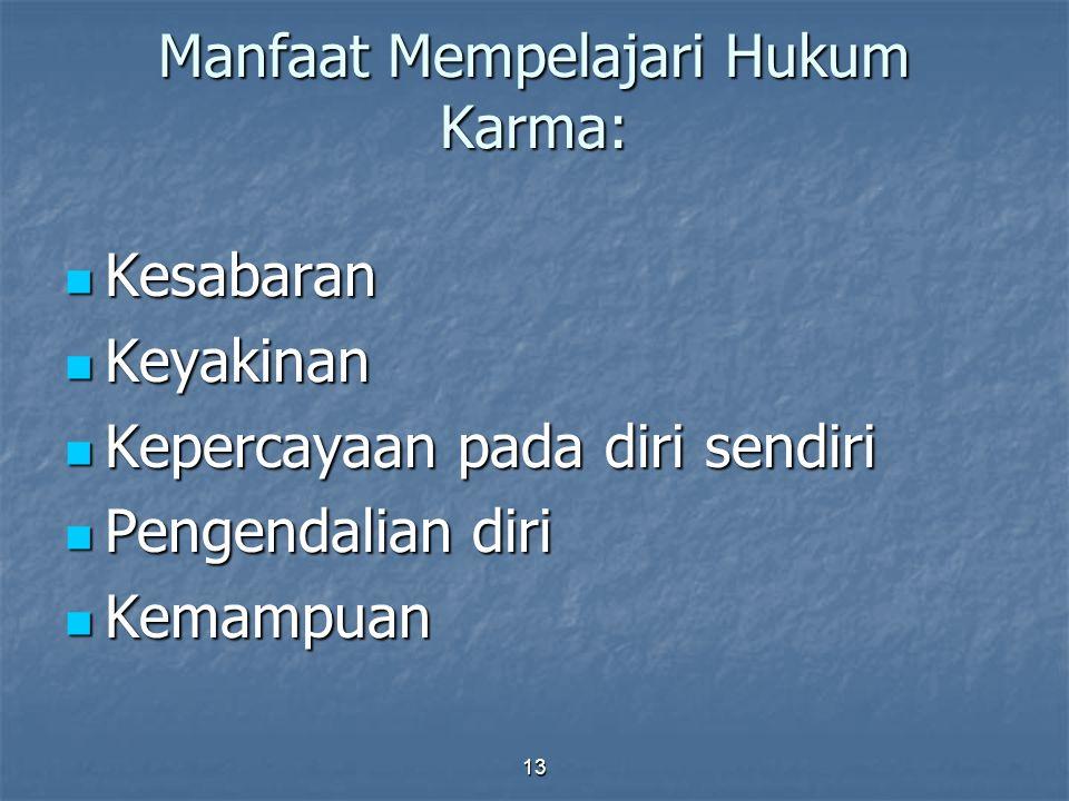 Manfaat Mempelajari Hukum Karma: