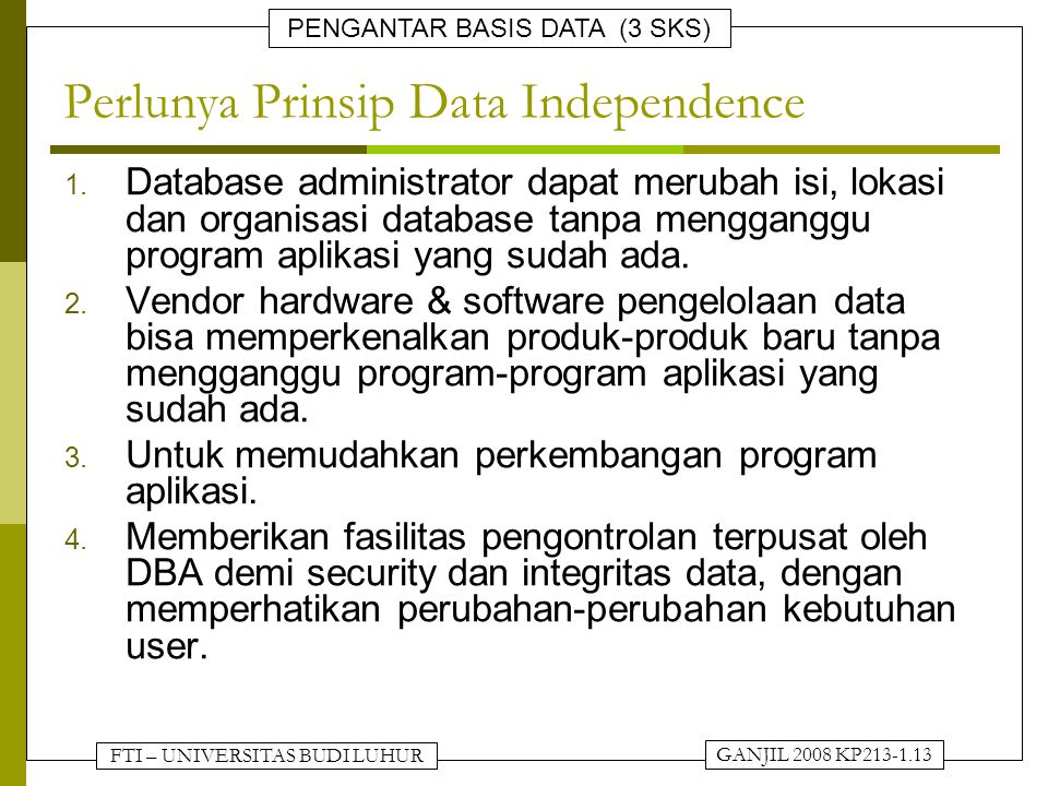 Perlunya Prinsip Data Independence
