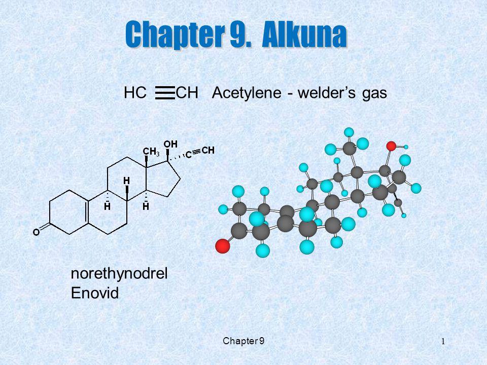 Chapter 9. Alkuna HC CH Acetylene - welder's gas norethynodrel Enovid