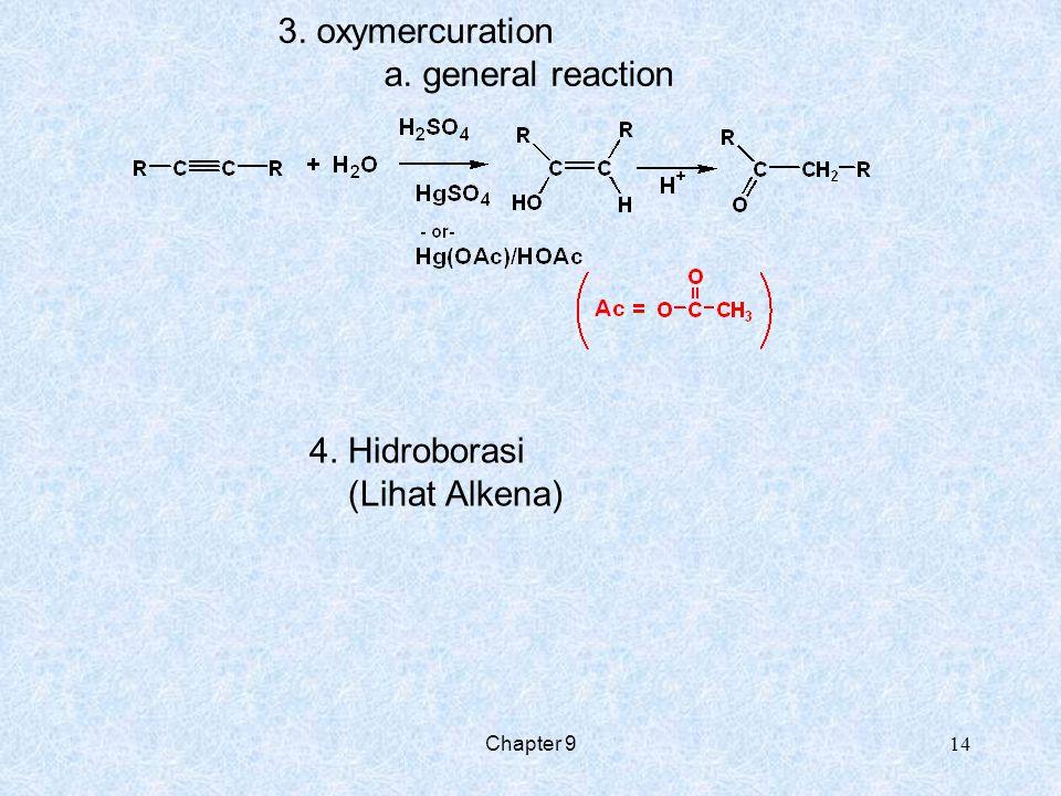 3. oxymercuration a. general reaction 4. Hidroborasi (Lihat Alkena)