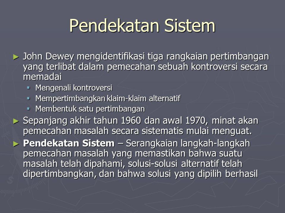 Pendekatan Sistem John Dewey mengidentifikasi tiga rangkaian pertimbangan yang terlibat dalam pemecahan sebuah kontroversi secara memadai.