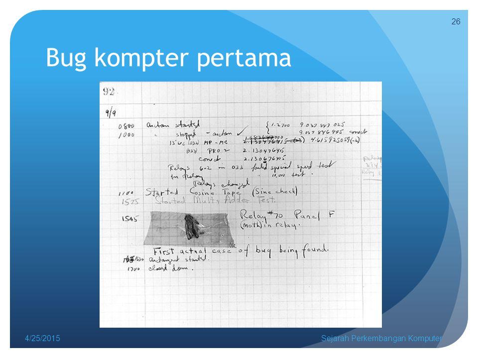 Bug kompter pertama 4/14/2017 Sejarah Perkembangan Komputer