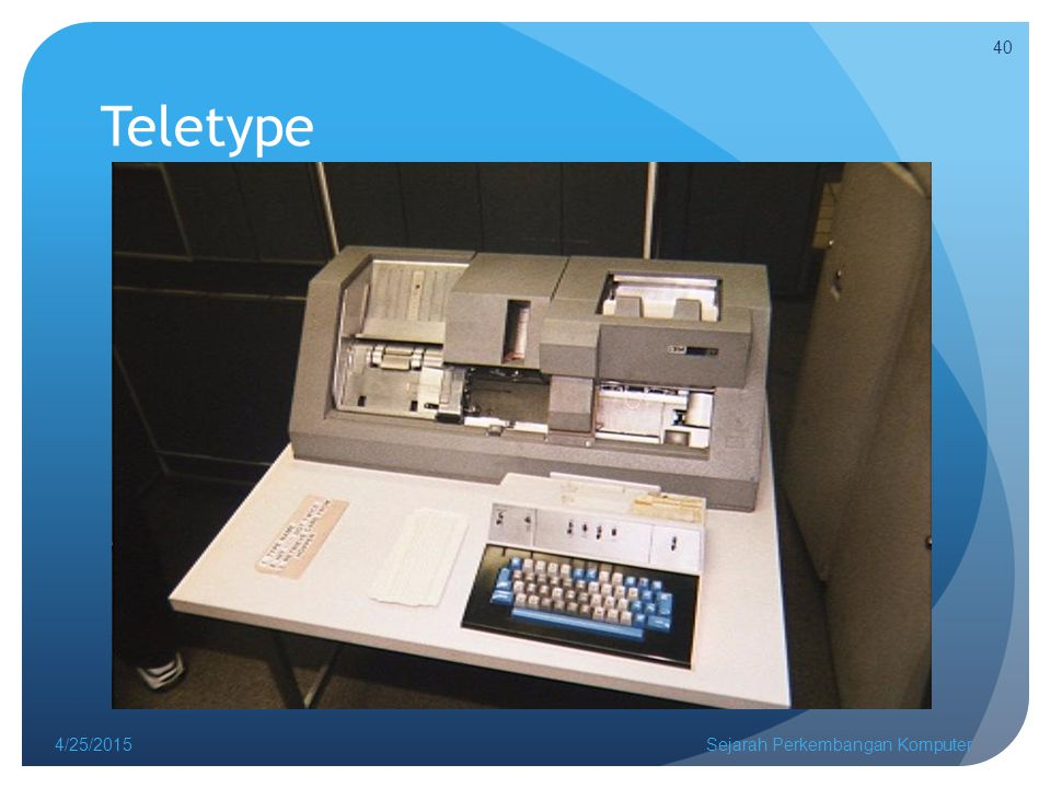 Teletype 4/14/2017 Sejarah Perkembangan Komputer